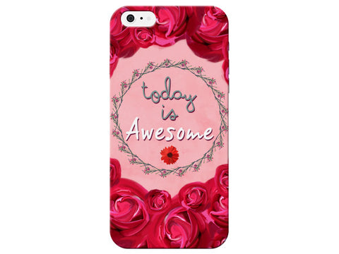 """Today is Awesome"" Inspirational Floral Phone Cover"
