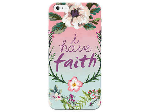 """I have Faith"" Inspirational Floral Phone Cover"