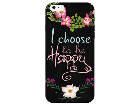 """I Choose To Be Happy"" Inspirational Phone Cover"