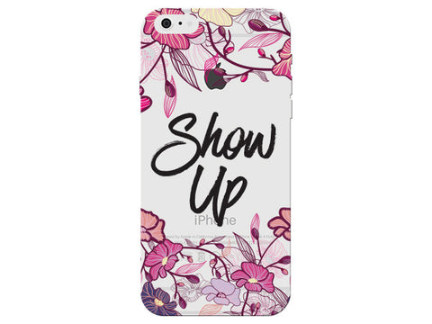 """Show Up"" Motivational Clear Phone Cover"