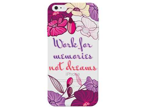 """Work For Memories Not Dreams"" Motivational Clear Phone Cover"