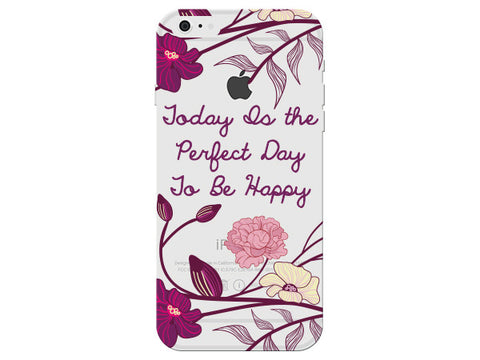 """Today Is The Perfect Day to Be Happy"" Inspirational Clear Phone Cover"