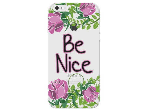 """Be Nice"" Motivational Clear Phone Case"