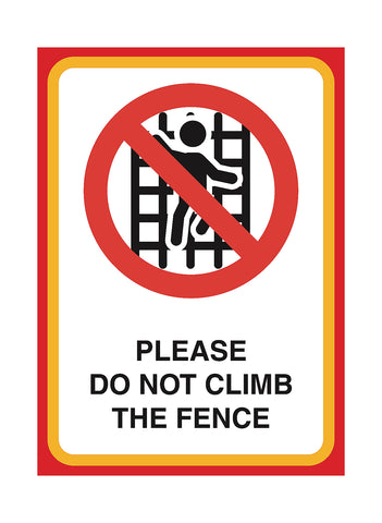 """Please Do Not Climb The Fence"" Yard Sign"