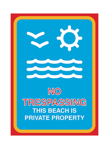 """No Trespassing - This Beach Is Private Property"" Yard Sign"