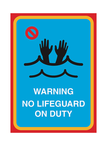 """Warning No Lifeguard On Duty"" Yard Sign"