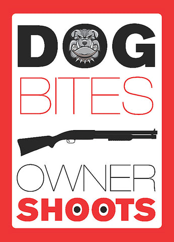 """Dog Bites Owner Shoots"" Gun Rights Sign"