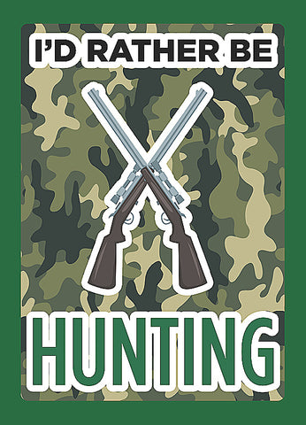 """I'd Rather Be Hunting"" Gun Rights Sign"