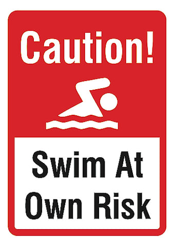 """Caution! Swim At Own Risk"" Caution Swimming Pool Sign"