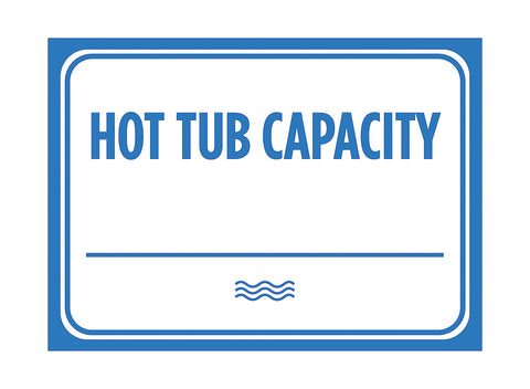 """Hot Tub Capacity _______"" Swimming Pool Sign"