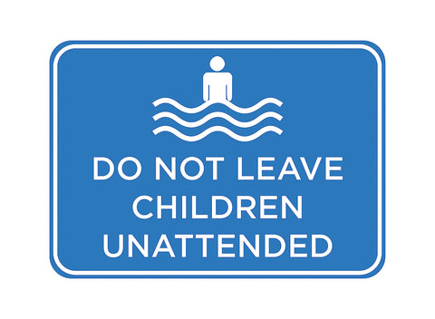 """Do Not Leave Children Unattended"" Swimming Pool Sign"