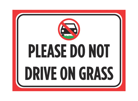 """Please Do Not Drive On Grass"" Yard Sign"