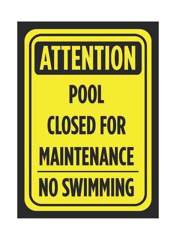 """Attention Pool Closed For Maintenance - No Swimming"" Swimming Pool Sign"