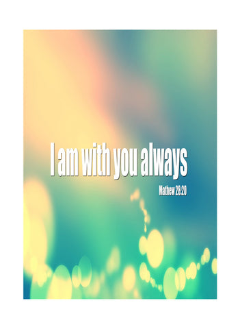 """I Am With You Always"" Spiritual Sign"