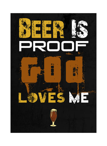 """Beer Is Proof God Loves Me"" Drinking Sign"