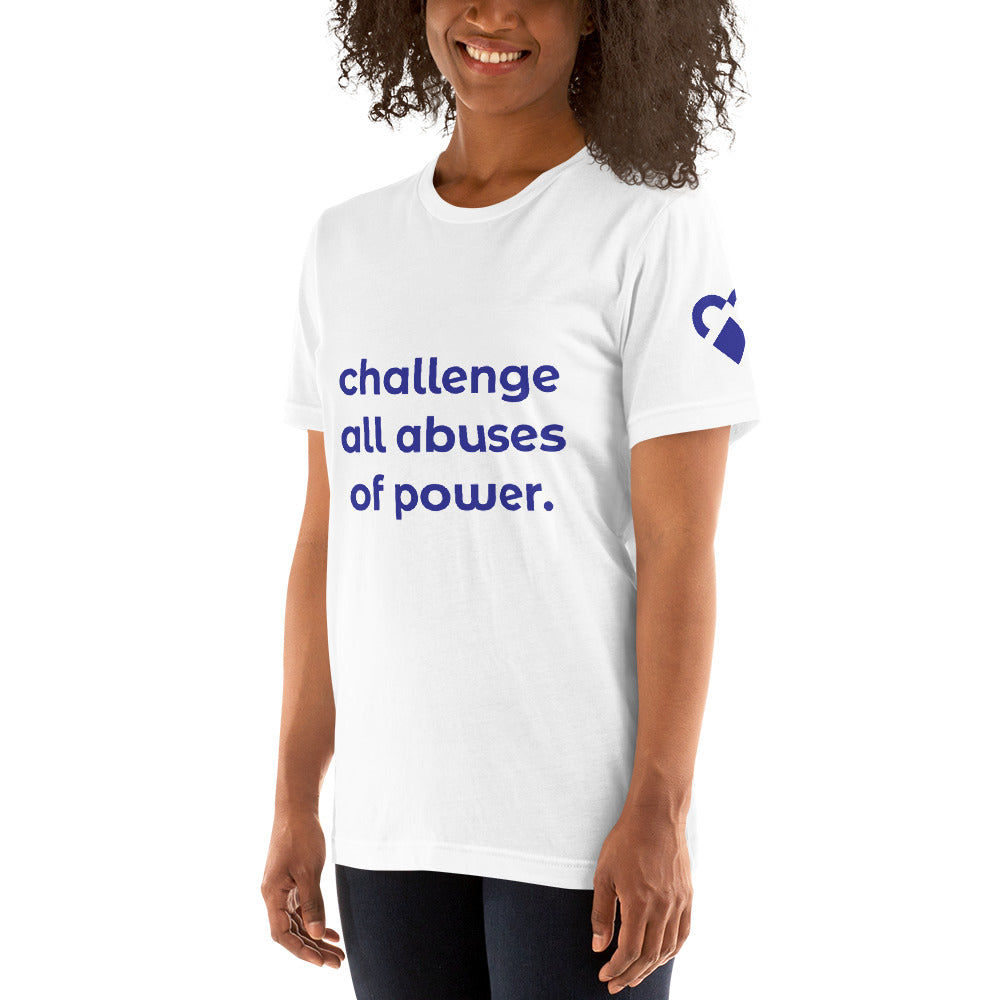 Challenge All Abuses of Power. Short-Sleeve Unisex T-Shirt
