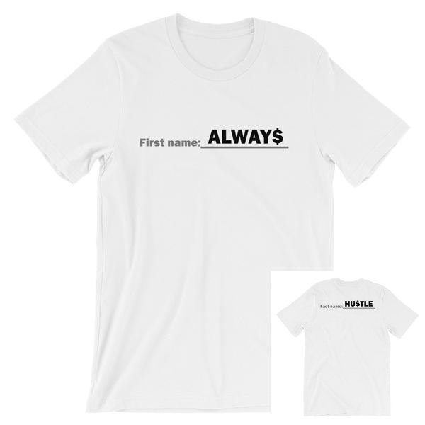 ALWAYS HUSTLE ManShirt