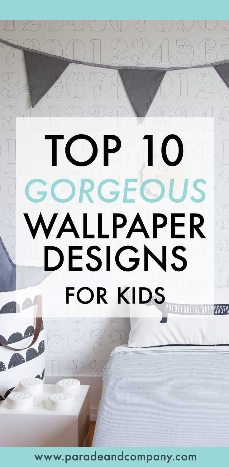 10 stunning wallpaper designs for kids. Read now or pin  to save for later.