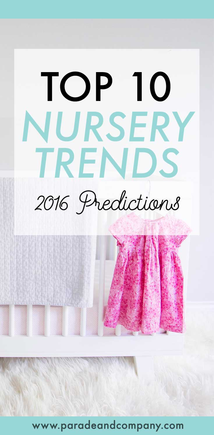 Top 10 Nursery Trends. What's your favorite? Comment below!