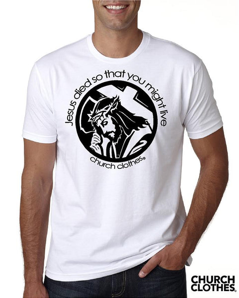 Jesus Died  Church Clothes t shirt