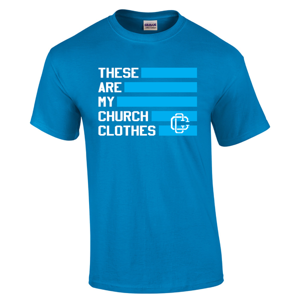 church clothes, these are my church clothes t shirt