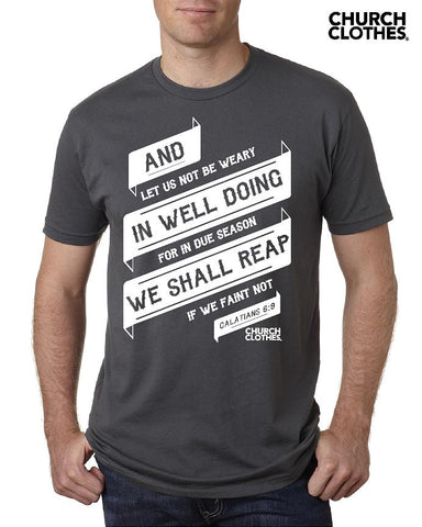 Don't Grow Weary - Church Clothes - Soft tee