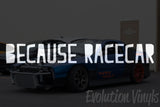 Because Racecar V2 Decal