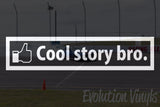 Cool Story Bro V1 Decal