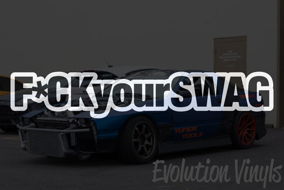 F*ck your SWAG V1 Decal