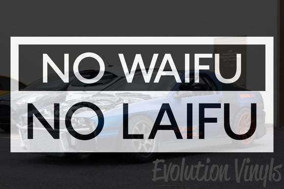 NO WAIFU NO LAIFU V1 Decal