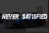 Never Satisfied V2 Decal