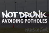 Not Drunk Avoiding Potholes V1 Decal