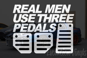 Real Men Use Three Pedals V1 Decal