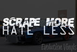 Scrape More Hate Less V1 Decal