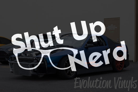 Shut Up Nerd V2 Decal