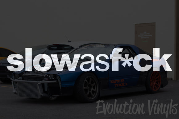 Slow as F*ck V1 Decal