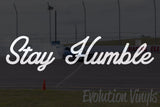 Stay Humble V1 Decal