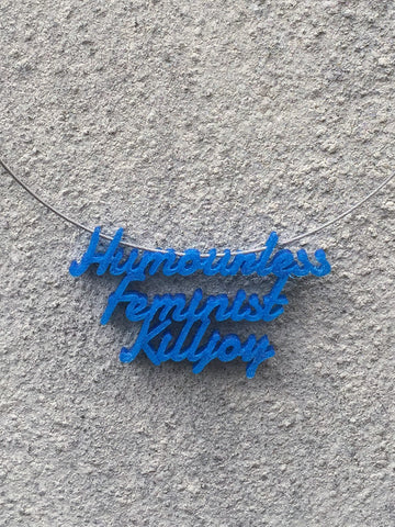 HUMOURLESS FEMINIST Statement Humourless Feminist Killjoy 3D Printed Necklace the perfect gift in blue