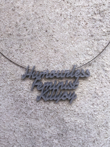 HUMOURLESS FEMINIST Statement Humourless Feminist Killjoy 3D Printed Necklace the perfect gift in grey