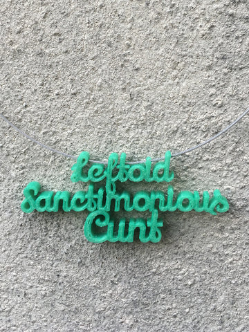 LEFTOID SANCTIMONIOUS CUNT Statement 3D Printed Necklace in colour change green the perfect gift