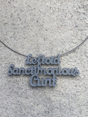 LEFTOID SANCTIMONIOUS CUNT Statement 3D Printed Necklace in grey the perfect gift