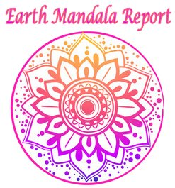 The Earth Mandala Report - via email