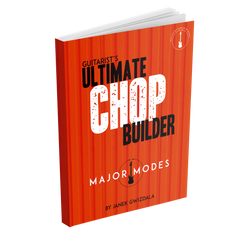 Guitarists Ultimate Chop Builder: Major Modes - eBook and Video Package