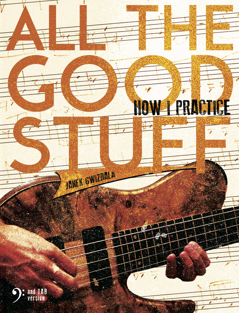 All the good stuff how i practice audio book wbass clef and all the good stuff how i practice audiobook and ebook only no video fandeluxe Document