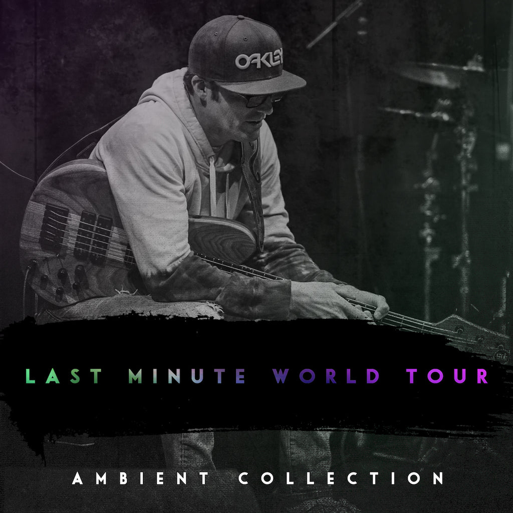 Last Minute World Tour Live:  Vol 3 - Ambient Collection
