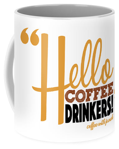 Hello Coffee Drinkers - Mug