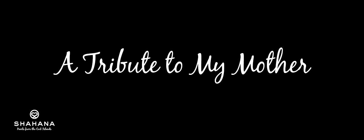 A tribute to my mother