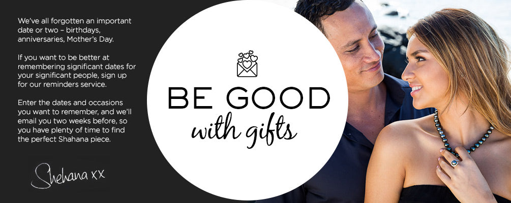 Be good with gifts - set reminder.