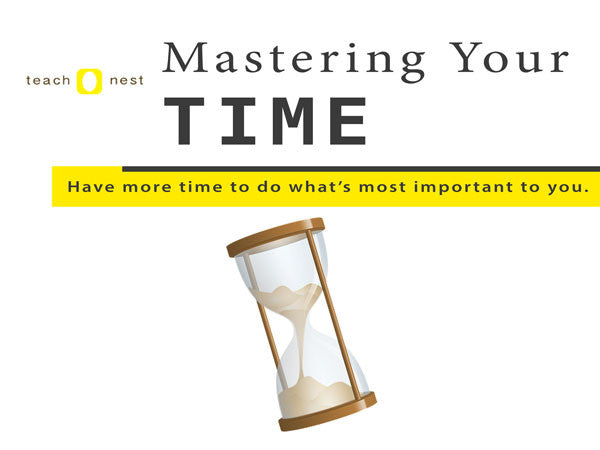 Mastering Your Time - Teachnest