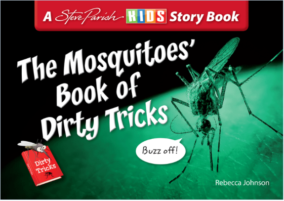 STEVE PARISH - INSECT STORYBOOKS - THE MOSQUITOES BOOK OF DIRTY TRICKS - Teachnest